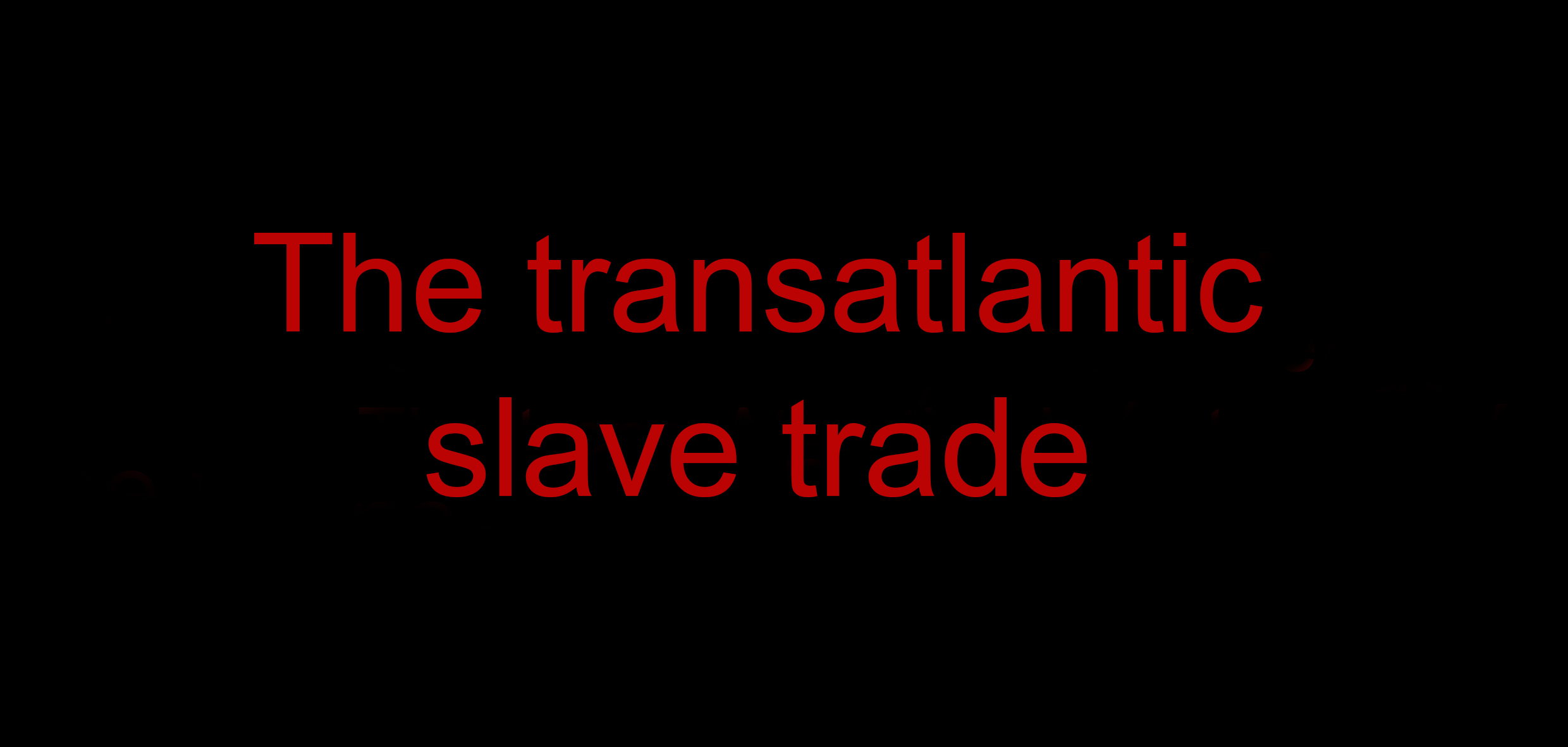 The transatlantic slave trade: our city, its heritage and its people